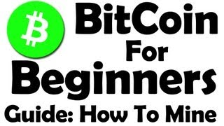 Bitcoin For Beginners Learn How To Mine Bitcoin ! Part