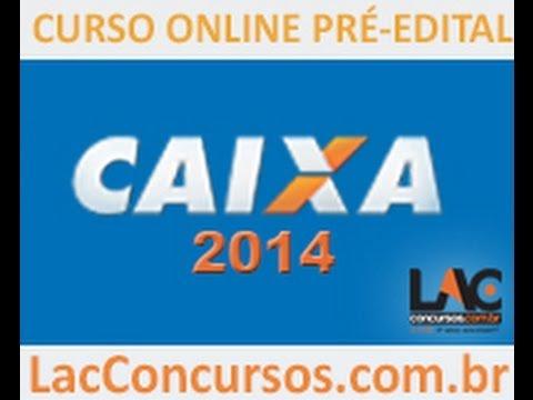 CAIXA 2014 - Super curso pré-edital - Aulas 01 a 07