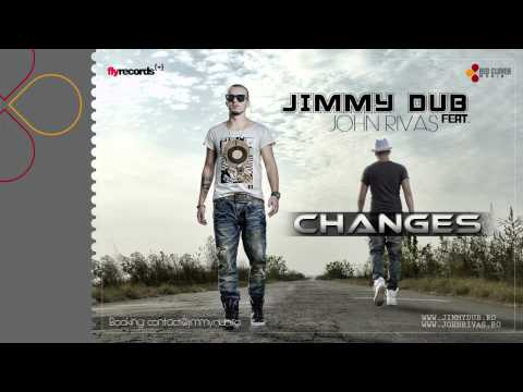 Jimmy Dub feat. John Rivas - Changes (by Fly Records) -j83H_YdLwNo