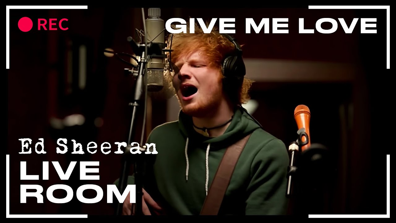 ed sheeran give me love captured in the live room youtube