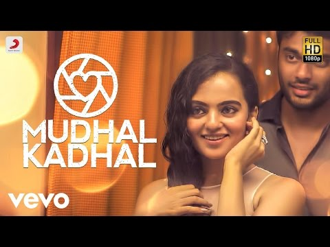 Mudhal Kadhal Video - Album Song