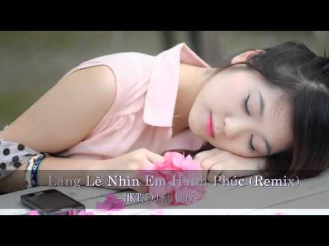 HKT   Lặng Lẽ Nhìn Em Hạnh Phúc   DJ Tung Tom Remix