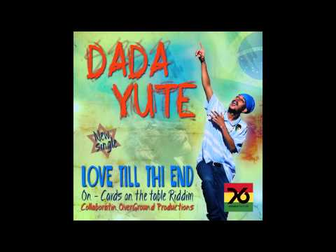 Dada Yute & Unidade 76 - Love Till Thi End (Cards on the Table Riddim)