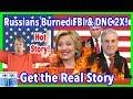 Uranium One Informant How Putin Spies Burned the DNC and the FBI Twice