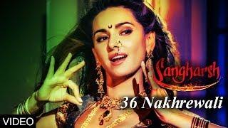 36 Nakhrewali Song Feat. Shibani Dandekar Sangharsh