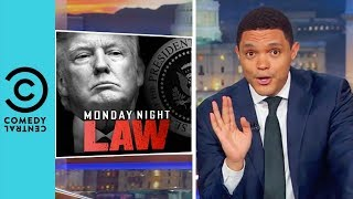 Is Donald Trump Above The Law? | The Daily Show With Trevor Noah