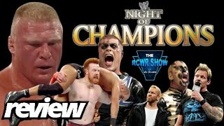 WWE Night of Champions 2014 Review: Brock vs Cena, a Night of Great Wrestling! The RCWR Show