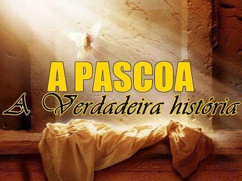 A PASCOA VERDADEIRA HISTÓRIA