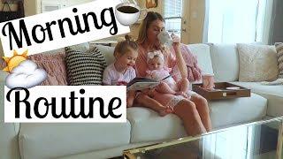 MORNING ROUTINE 2017   SAHM of two   Newborn & Toddler   Tara Henderson   Brianna K Collab