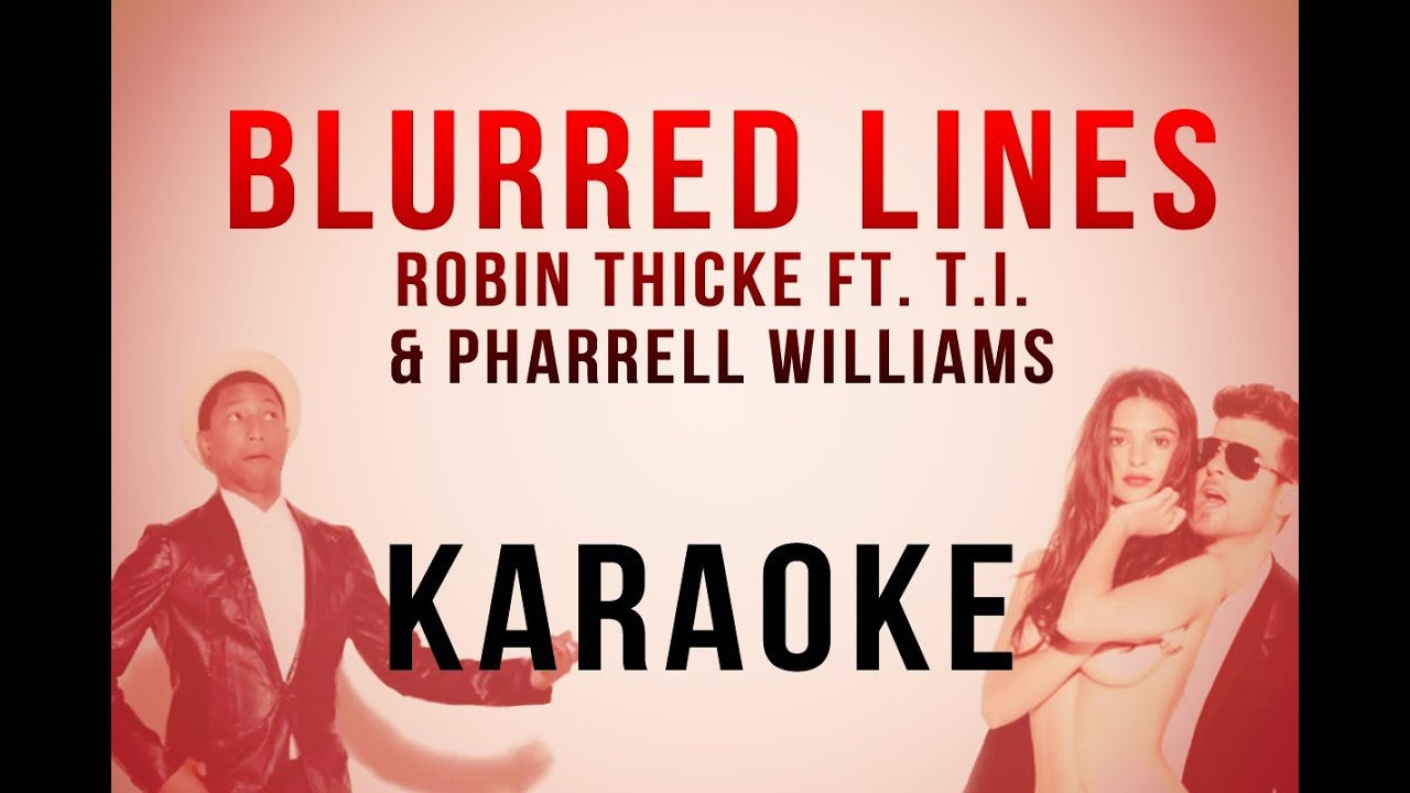 Blurred Lines - Robin Thicke ft. T.I. & Pharrell Williams (Karaoke ...