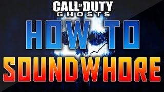 HOW TO SOUNDWHORE IN CALL OF DUTY: GHOSTS Best Audio