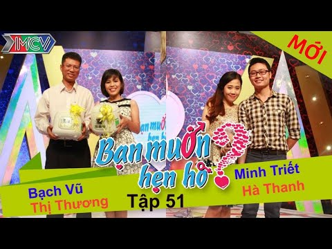 BẠN MUỐN HẸN HÒ - Tập 51 | Bạch Vũ - Nguyễn.T.Thương | Minh Triết - Hà Thanh | 26/10/2014