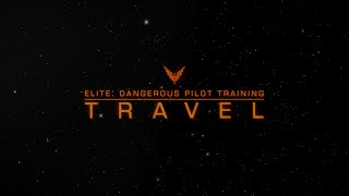 Elite: Dangerous Pilot Training - Travel