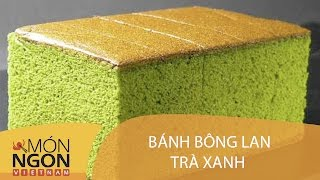 Dạy Cách Làm Bánh Bông Lan Bơ Trà Xanh | Món Ngon Việt Nam