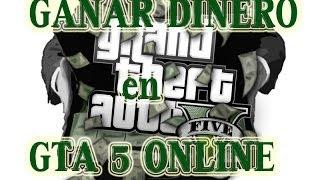 COMO GANAR DINERO EN GTA 5 ONLINE
