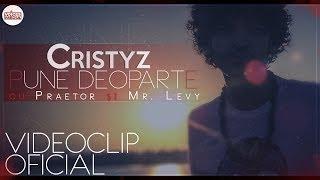 Cristyz feat. Praetor & Mr. Levy - Pune Deoparte (Videoclip Oficial HD)