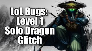 LoL Bugs: How To Level 1 Solo Dragon