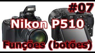 Nikon Coolpix P510 Review Funções Dos Botões PT-BR