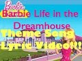 Barbie Life in the Dreamhouse Theme Song Lyric Video Barbie Lyrics