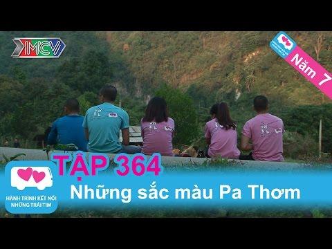 Những sắc màu Pa Thơm | LOVEBUS | Năm 7 | Tập 364 | 17/11/2015