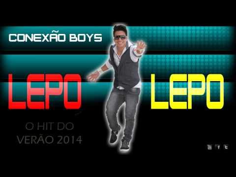 Lepo Lepo Remix 2014 ( Eletro Funk ) - Conexão Boys Ft. Mario Rios Remix