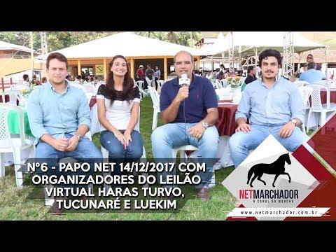 #6 Parte 2 - PAPO NET 14/12/2017 COM ORGANIZADORES DO LEILÃO VIRTUAL HARAS TURVO, TUCUNARÉ E LUEKIM