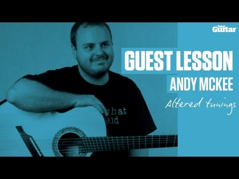 Andy McKee Guest Lesson - Altered tunings
