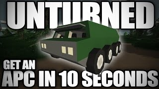 Unturned: How To Get The APC In 10 Seconds Flat Out