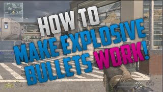 MW2: How To Get Explosive Bullets To Work On A CFG Menu