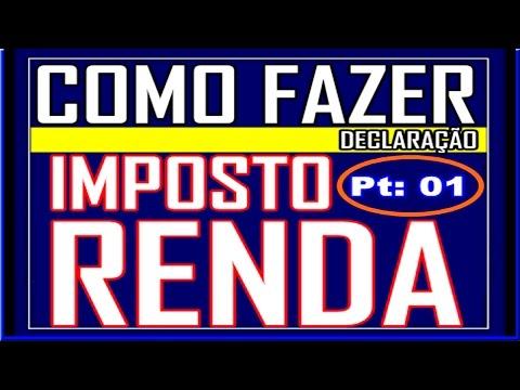COMO FAZER DECLARAÇÃO DO IMPOSTO DE RENDA - PF (Pt.1)
