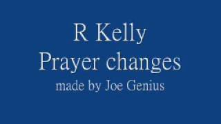 R Kelly Prayer Changes