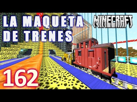 MINECRAFT LA MAQUETA DE TRENES [HD+] #162 - GamePlay Walkthrough