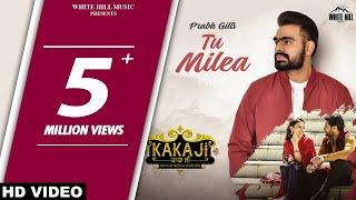 Tu Milea Prabh Gill Mannat Noor Kaka Ji Video HD Download New Video HD