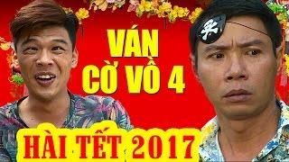 Hài Tết 2017 | Ván Cờ Vồ 4 | Phim Hài Tết Mới Hay Nhất 2017 | Trung Ruồi, Công Lý