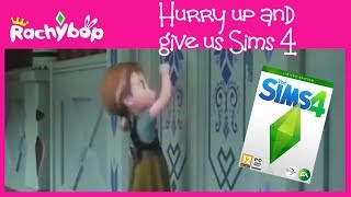 Hurry Up And Give Us Sims 4 [Frozen Parody] Rachybop