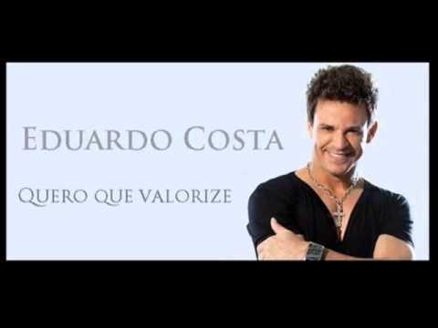Eduardo Costa   Quero Que Valorize ( musica nova  2013 - 2014 )