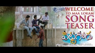 Pittagoda - Welcome to Maa Lokam Song Teaser
