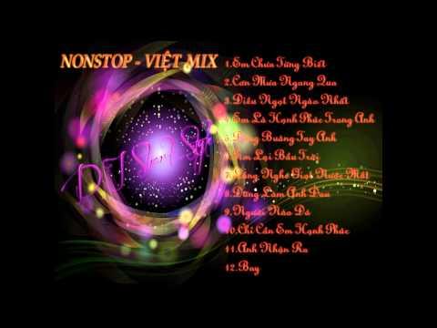 Nonstop - Việt Mix - Ai Yêu Nhạc Việt Thì Giơ Tay - DJ Duy Nguyễn In The Mix