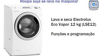 Lava E Seca Electrolux Eco Vapor 12kg (LSE12) Funções E