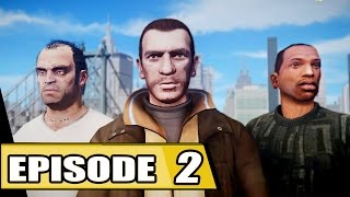 GTA Series Episode 2