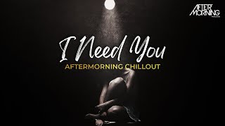 I Need You Mashup x  Mujhe Peene Do Aftermorning Chillout Remix Video HD Download New Video HD