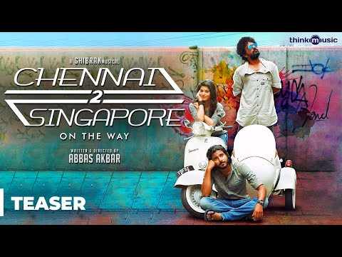 Chennai 2 Singapore Official Teaser