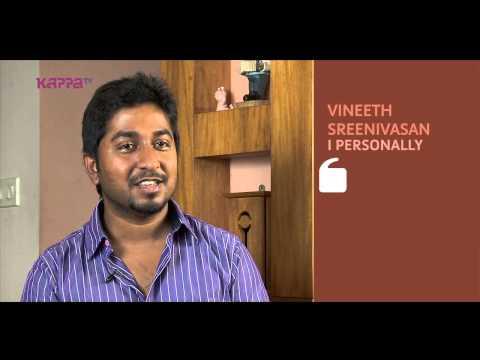I Personally - Vineeth Sreenivasan - Part 01 - Kappa TV