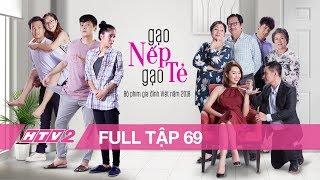 GẠO NẾP GẠO TẺ - Tập 69 - FULL   Phim Gia Đình Việt 2018