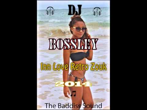 dj bossley iN LOVE _ RETRO ZOUK SESSION 2014