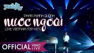 Nước ngoài - Phan Mạnh Quỳnh   LIVE   Vietnam Top Hits