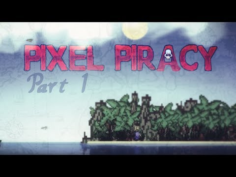 Pixel Piracy: Gameplay / Let's Play - Part 1