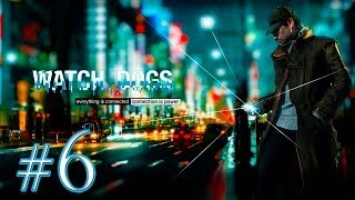 Watch Dogs [Ep.6]