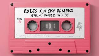 ROZES X Nicky Romero - Where Would We Be