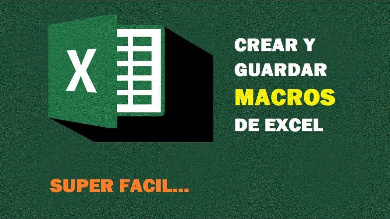 CREACION DE MACROS EN EXCEL Y COMO SE GUARDAN LAS HOJAS DE CALCULO SIN ...